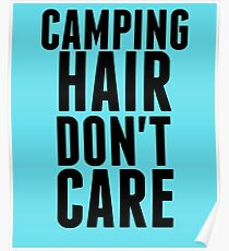 Camping Hair Dont Care Poster