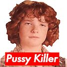 Pussy Killer by Cameron Kinchen