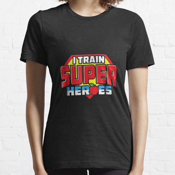 I Train Super Hero Super Teacher Heroes Essential T-Shirt