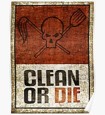 Clean or Die - Archer Poster