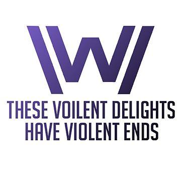 Westworld - These violent delights have violent ends by JoeyBell