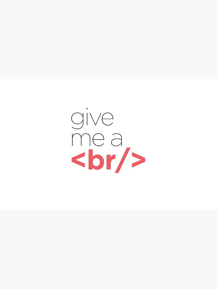 Give me a break - HTML by lizmhs