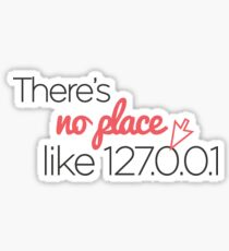 There's no place like 127.0.0.1 — er, home Sticker