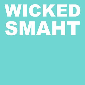 Wicked Smaht Boston Accent by AlwaysAwesome
