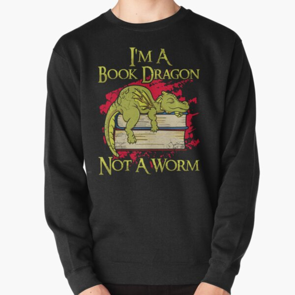 Im A Book Dragon Not A Worm Funny Quotes Humor Gift 0Ubzi Pullover Sweatshirt