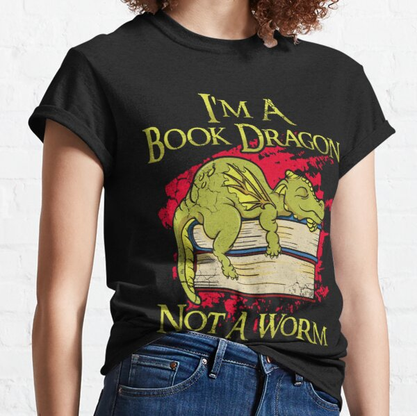 Im A Book Dragon Not A Worm Lustige Zitate Humor Geschenk 0Ubzi Classic T-Shirt