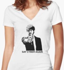 Say Cyber Again Women's Fitted V-Neck T-Shirt