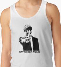 Say Cyber Again Men's Tank Top