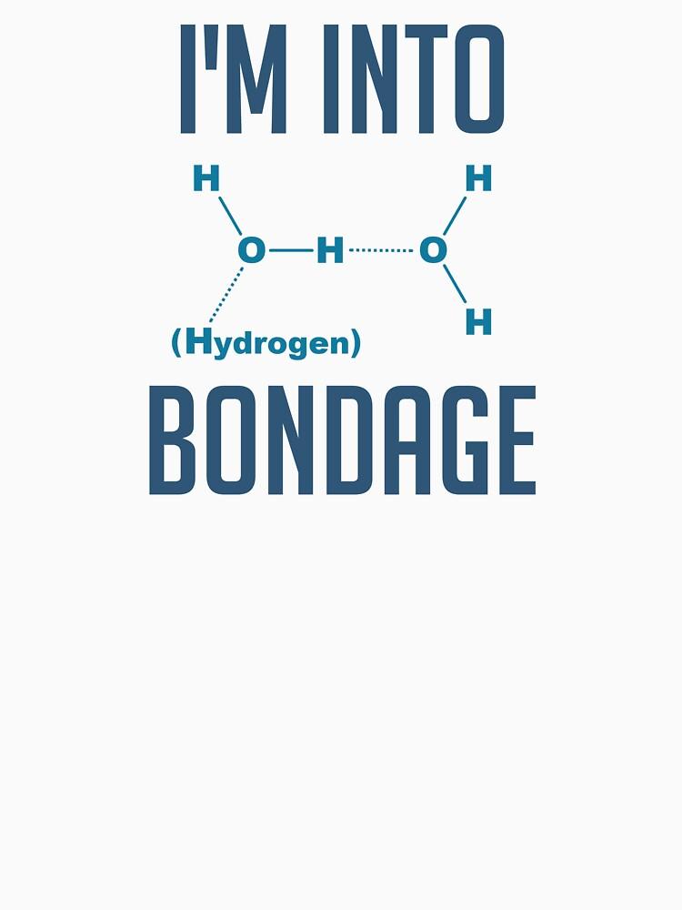 I'm into Hydrogen by TheShirtYurt