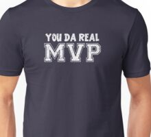 You Da Real MVP Unisex T-Shirt