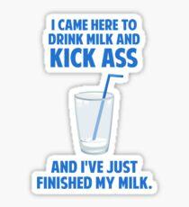 Drink Milk and Kick Ass Sticker