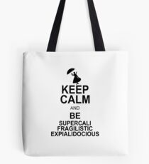 Keep Calm and Be SUPERCALIFRAGILISTICEXPIALIDOCIOUS T shirt Mary Poppins , Unique Gifts Tote Bag