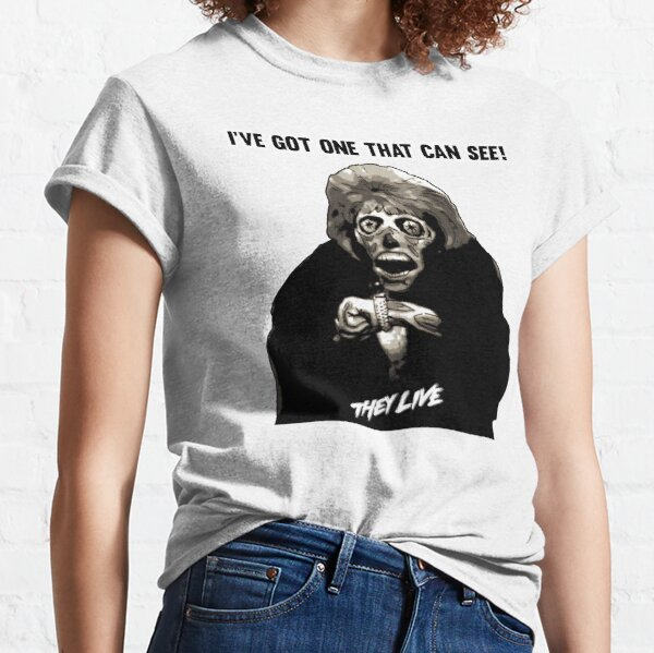 They Live - I've Got One That Can See Classic T-Shirt