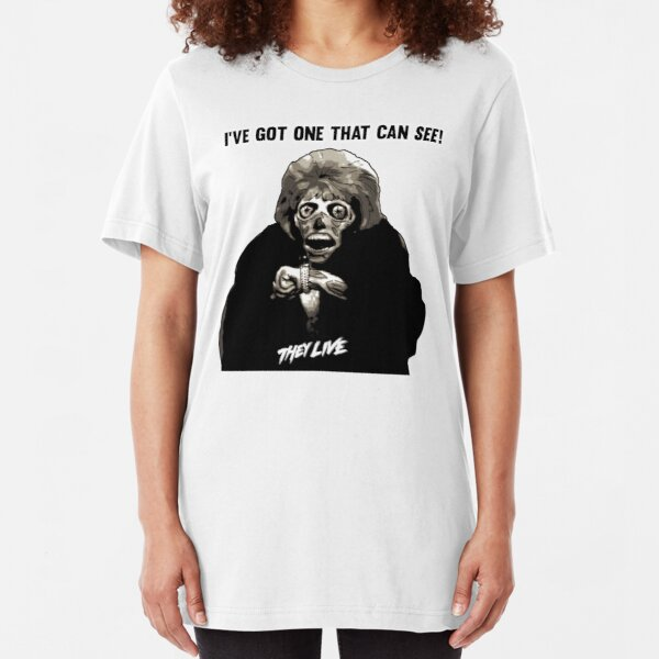 They Live - I've Got One That Can See Slim Fit T-Shirt