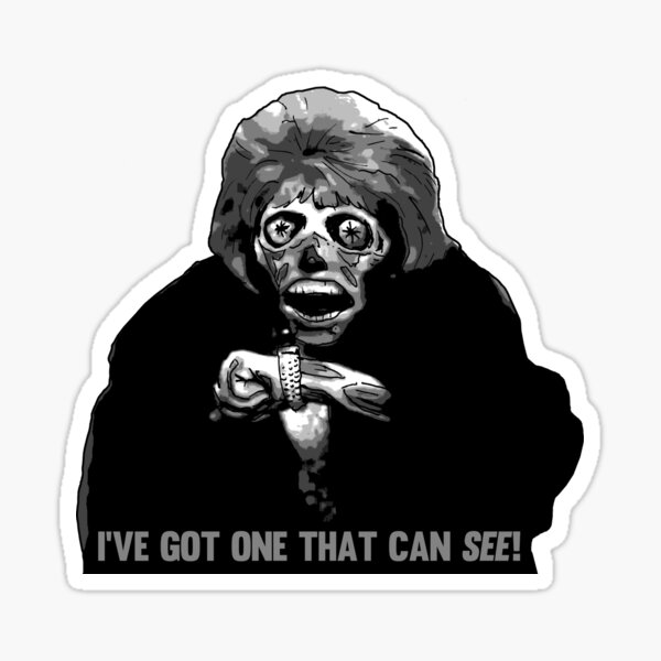 They Live - I've Got One That Can See Sticker