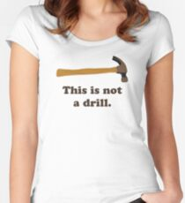 Hammer - This is Not a Drill  Women's Fitted Scoop T-Shirt