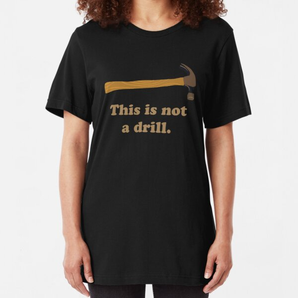Hammer - This is Not a Drill  Slim Fit T-Shirt