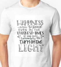 Happiness - Turn the Light On (JK Rowling Quote) Unisex T-Shirt