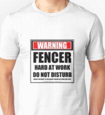 Warning Fencer Hard At Work Do Not Disturb Unisex T-Shirt