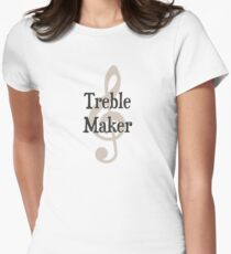 Treble Maker Clef Musical Trouble Maker Womens Fitted T-Shirt