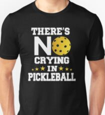 There's No Crying in Pickleball Unisex T-Shirt