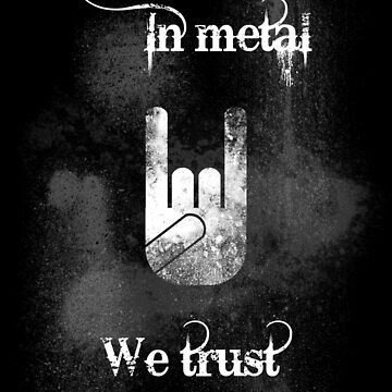 In Metal We Trust by Lasher