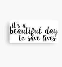 its a beautiful day to save lives - black Canvas Print