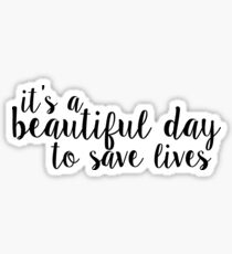 its a beautiful day to save lives - black Sticker