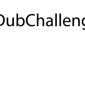 #DubChallenge by rjburke24
