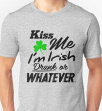 Kiss Me I'm Irish, Drunk or Whatever T-Shirt