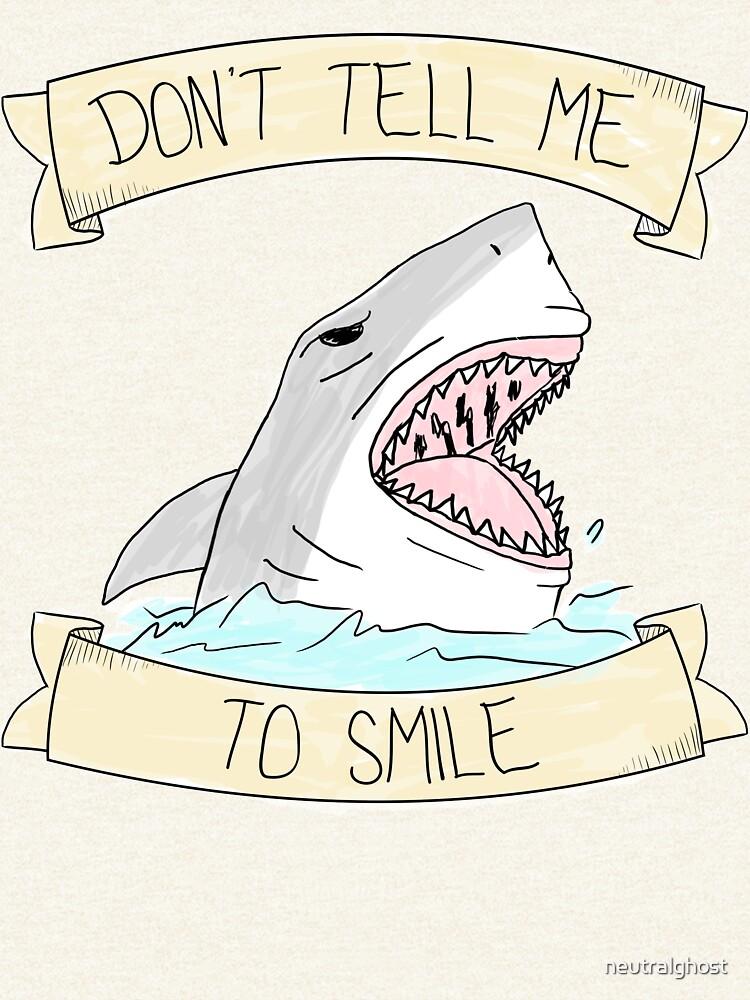 Sag mir nicht zu lächeln - Farbe von neutralghost