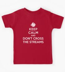 Keep Calm and Don't Cross the Streams Kids Tee