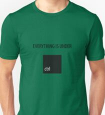 Everything is under ctrl Unisex T-Shirt