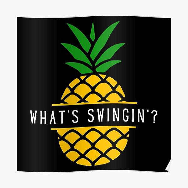 What's Swingin' Pineapple For Swingers Poster