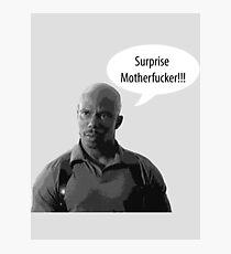 Surprise Motherfucker Photographic Print