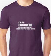 I'm An Engineer I'm Never Wrong T-Shirt