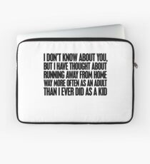 I don't know about you, but I have thought about running away from home way more often as an adult then I ever did as a kid Laptop Sleeve