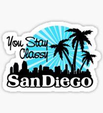 You Stay Classy San Diego Sticker