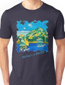 SAIL BOATS OCEAN ART FUNNY QUOTE SAILING'S A BREEZE Unisex T-Shirt