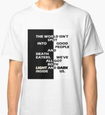 Good People and Death Eaters Classic T-Shirt