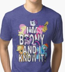 I'M BRONY AND I KNOW IT! Tri-blend T-Shirt