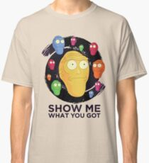Show me what you got - space (Rick and Morty) Classic T-Shirt