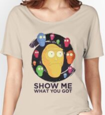 Show me what you got - space (Rick and Morty) Women's Relaxed Fit T-Shirt