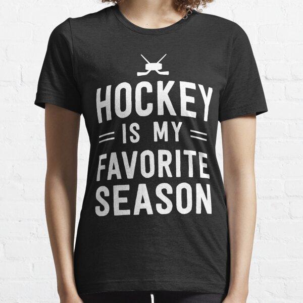 Hockey is my favorite season Essential T-Shirt
