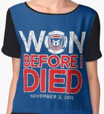 Chicago Cubs - Won Before I Died Women's Chiffon Top