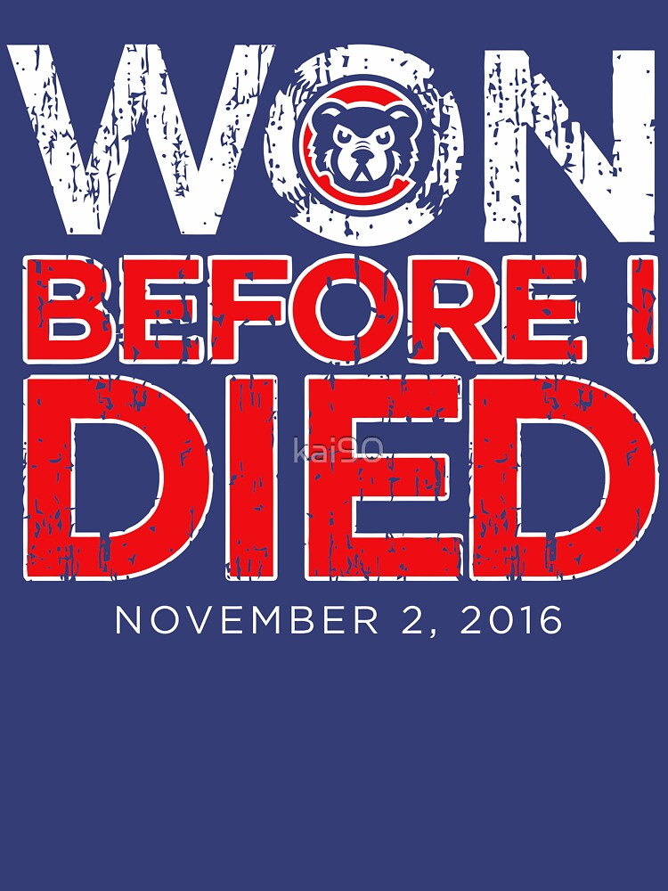 Chicago Cubs - Won Before I Died | Unisex T-Shirt