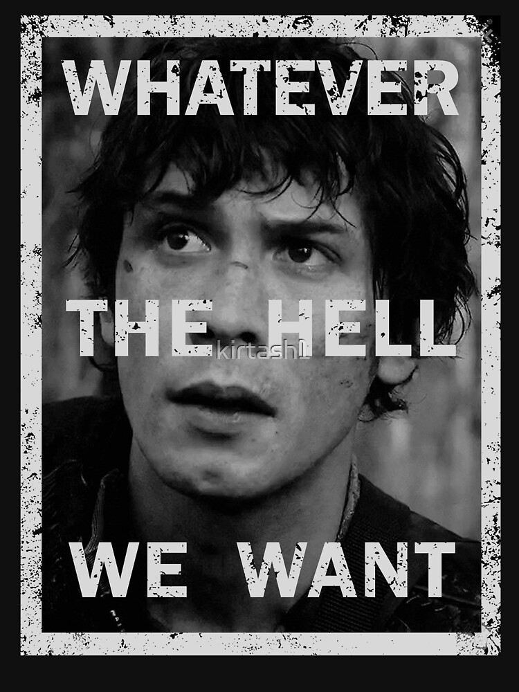 TShirtGifter presents: Bellamy - The 100 - Whatever the hell we want | Sweatshirt