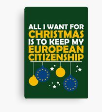 All I Want for Christmas is to Keep my European Citizenship Canvas Print