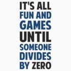 Dividing By Zero Is Not A Game by TheShirtYurt