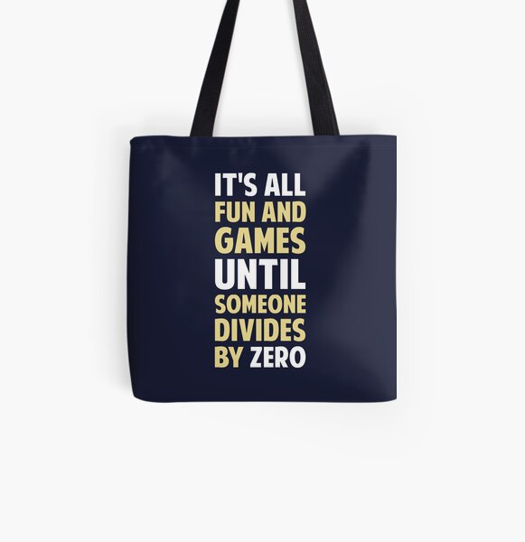 Dividing By Zero Is Not A Game All Over Print Tote Bag